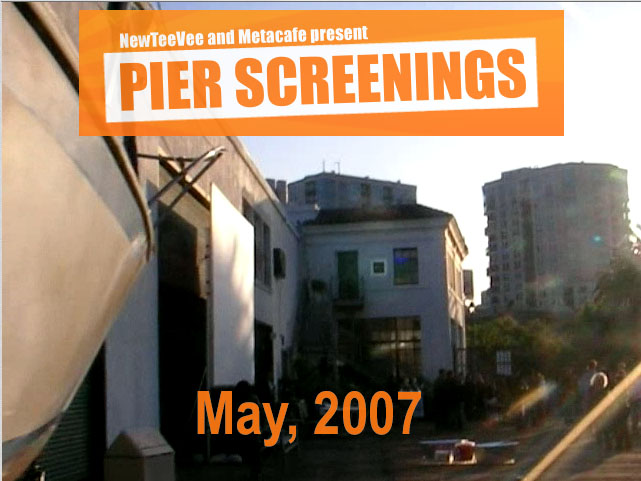 Pier Screenings - May 2007