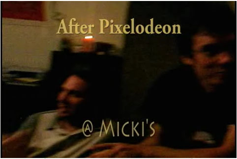 After Pixelodeon @ Micki's
